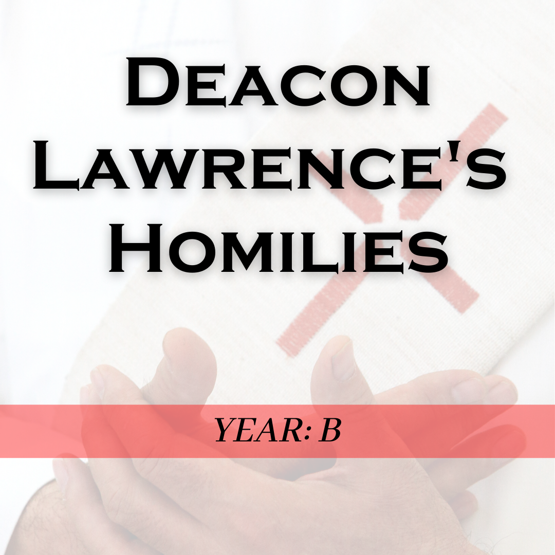 Deacon Lawrences Homilies