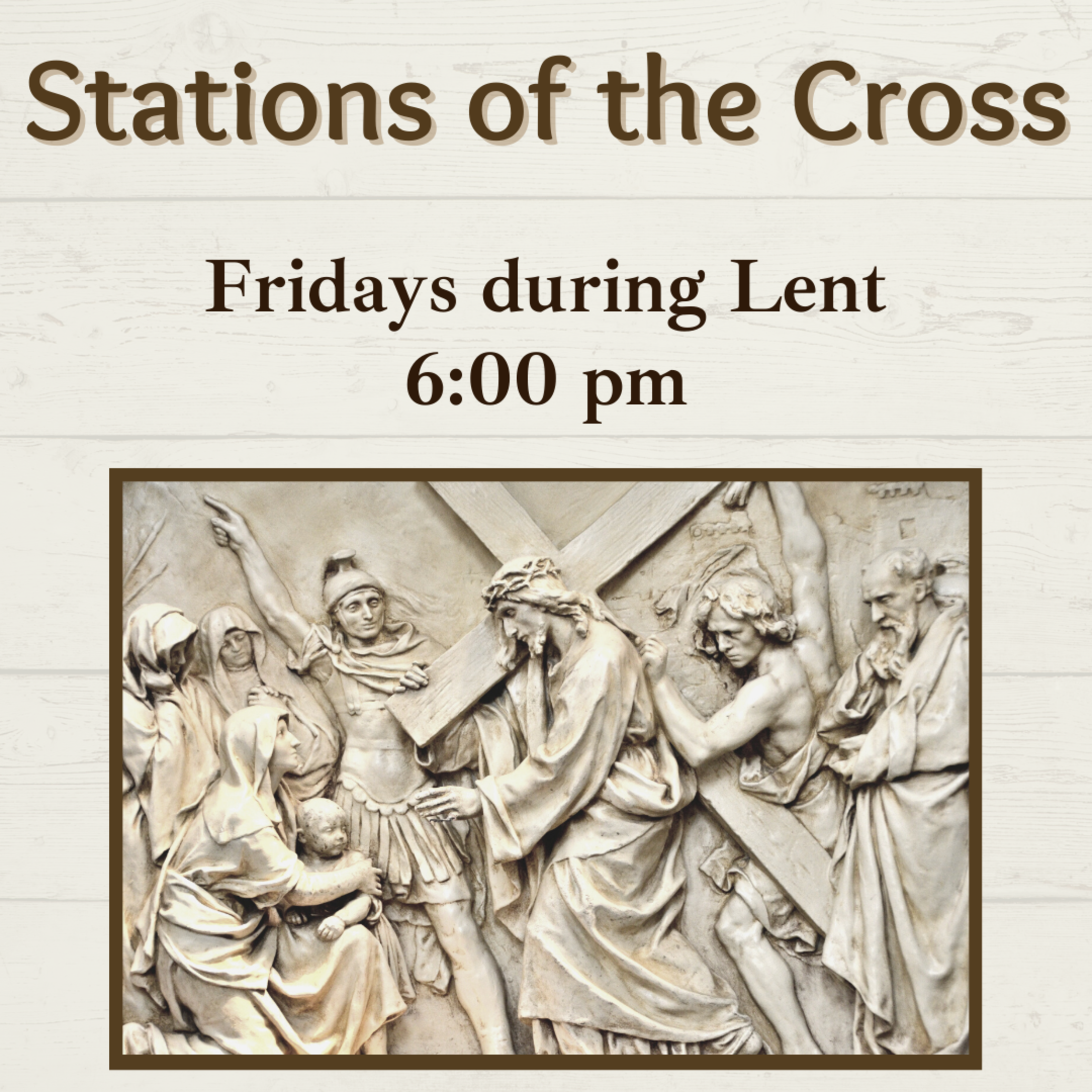 Every Friday During Lent 6pm